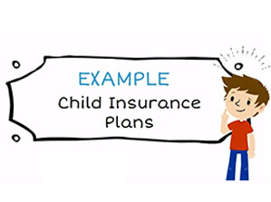 Example: Child Insurance plan