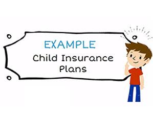Example: Child Insurance plan